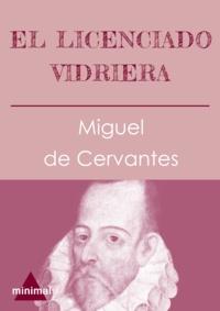 Miguel De Cervantes - El licenciado Vidriera.