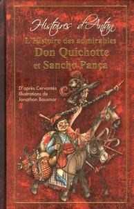 Miguel de Cervantès et Jonathan Bousmar - L'Histoire des admirables Don Quichotte et Sancho Pança.