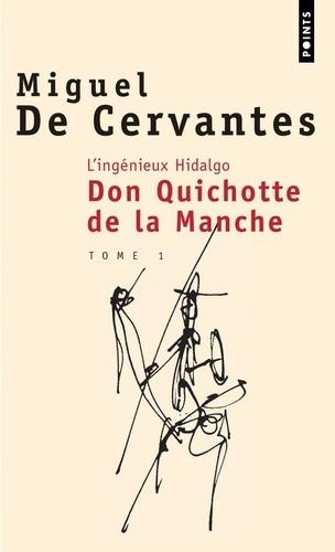 L'ingénieux hidalgo Don Quichotte de la Manche. Tome 1