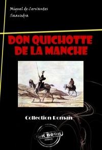 Miguel de Cervantès - L'Ingénieux Hidalgo Don Quichotte de la Manche - édition intégrale.