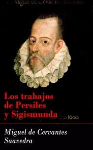 Miguel De Cervantes - Los trabajos de Persiles y Sigismunda.