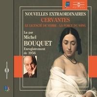 Miguel De Cervantes et Michel Bouquet - Nouvelles extraordinaires. Le licencié de verre - La force du sang.