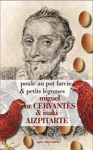 Miguel de Cervantès et Inaki Aizpitarte - Poule au pot farcie & petits légumes.