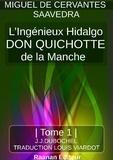 Miguel de Cervantes Saavedra - DON QUICHOTTE - TOME 1.