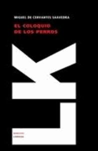 Miguel de Cervantes Saavedra - El coloquio de los perros.