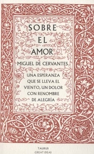 Miguel de Cervantès - Sobre el amor.