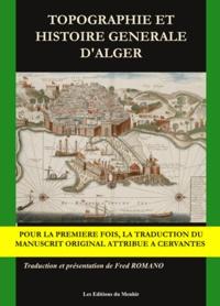 Miguel de Cervantès - Topographie et histoire générale d'Alger.