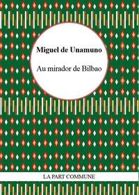 Miguel de Unamuno - Au mirador de Bilbao.