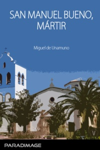 Miguel de Unamuno - San Manuel Bueno, Mártir.