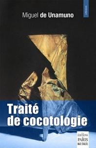 Miguel de Unamuno - Traité de cocotologie.