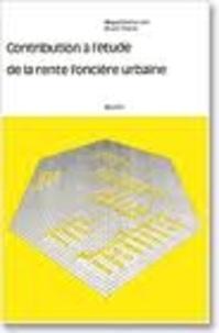 Miguel Dechervois - Contribution à l'étude de la rente foncière urbaine.