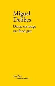 Miguel Delibes - Dame en rouge sur fond gris.