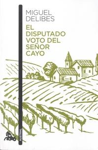 Miguel Delibes - El disputado voto del senor Cayo.