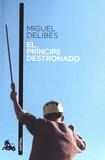 Miguel Delibes - El principe destronado.