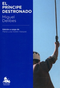 Miguel Delibes - El príncipe destronado.