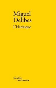 Miguel Delibes - L'hérétique.