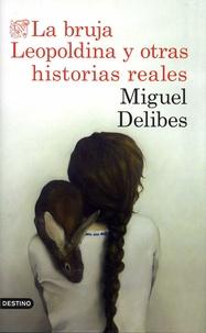 Téléchargement du livre électronique Kindle La bruja Leopoldina y otras historias reales iBook RTF par Miguel Delibes (French Edition) 9788423353880