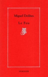Miguel Delibes - Le fou.
