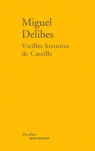 Miguel Delibes - Vieilles histoires de Castille.