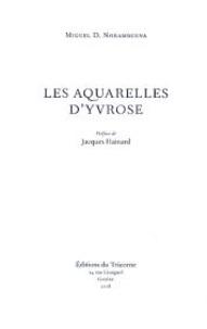 Les aquarelles d'Yvrose - Miguel Denis Norambuena |