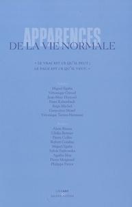 Miguel Egaña et Jean-Marc Huitorel - Apparences de la vie normale.