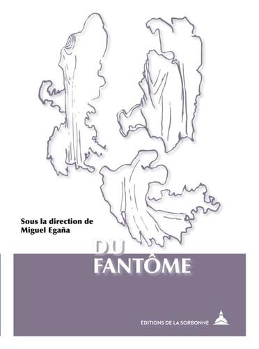 Miguel Egaña - Du fantôme - Un paradigme contemporain.