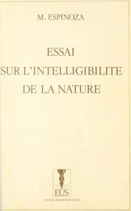 Miguel Espinoza - Essai sur l'intelligibilité de la nature.