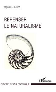 Miguel Espinoza - Repenser le naturalisme.