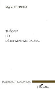 Miguel Espinoza - Théorie du déterminisme causal.