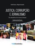 Miguel Fernandes et André Ventura - Justiça, corrupção e jornalismo - Os desafios do nosso tempo.