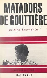 Miguel Guerra de Cea - Matadors de gouttière.