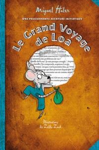 Miguel Haler - Le Grand Voyage de Loa.