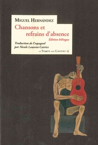 Miguel Hernandez - Chansons et refrains d'absence (1938-1941).