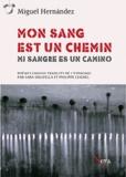 Miguel Hernandez - Mon sang est un chemin - Edition bilingue français-espagnol.