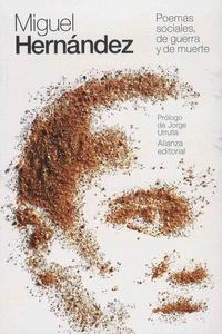 Miguel Hernandez - Poemas sociales, de guerra y de muerte.