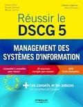 Miguel Liottier et Valérie Guerrin - Réussir le Dscg 5 - Management des systèmes d'information.