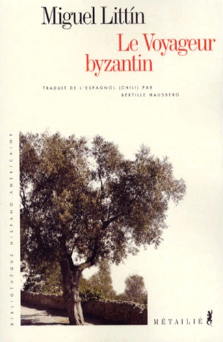 Miguel Littin - Le voyageur byzantin.