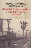 Miguel Martorell et Santos Julia - Manual de historia politica y social de Espana (1808-2011).