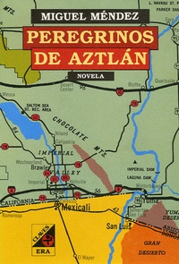 Miguel Méndez - Peregrinos de Aztlan.