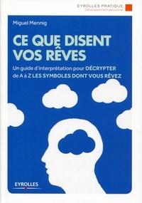 Miguel Mennig - Ce que disent vos rêves.