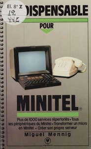 Miguel Mennig - L'indispensable pour Minitel.