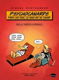 Miguel Montenegro - Les psychocanards - Parmi les fous, le sage est un canard.