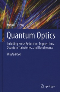 Quantum Optics - Including Noise Reduction, Trapped Ions, Quantum Trajectories, and Decoherence.pdf