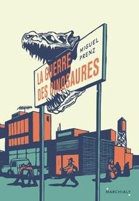 Miguel Prenz - La guerre des dinosaures.