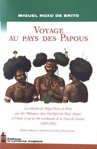 Miguel Roxo de Brito - Voyage au pays des Papous.