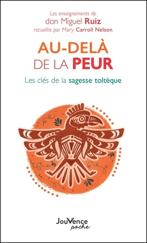 Au-delà de la peur - Miguel Ruiz, Mary-Carroll Nelson - 9782889052387 - 14,99 €