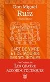 Miguel Ruiz - L'art de vivre et de mourir des Toltèques - Le livre pour comprendre la sagesses toltèque.