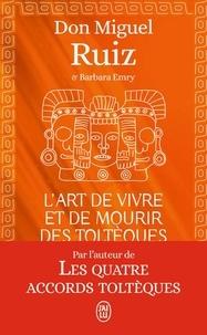 Lart de vivre et de mourir des Toltèques - Le livre pour comprendre la sagesses toltèque.pdf
