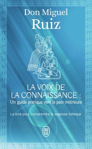 La voix de la connaissance. Un guide pratique vers la paix intérieure