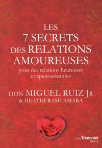 Miguel Ruiz - Les 7 secrets des relations amoureuses pour des relations heureuses et épanouissantes.
